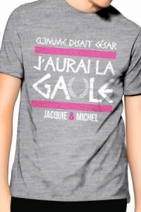 Tee-Shirt J'aurai la Gaule Gris Jacquie & Michel