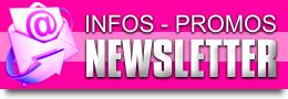 Promos Exclusives & Infos : Inscrivez vous Vite à notre NewsLetter !