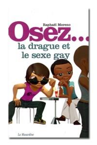Osez la drague et le sexe gay