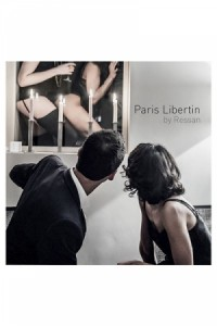 Paris Libertin by Ressan - livre photos