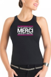 Débardeur Femme On Dit Merci Qui ? Jacquie & Michel Jacquie & Michel