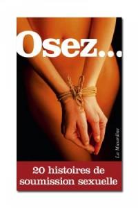 Osez 20 histoires de soumission sexuelle Osez