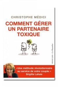 Comment gérer un partenaire toxique La musardine