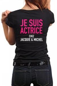 Tee-shirt Je suis Actrice chez Jacquie & Michel