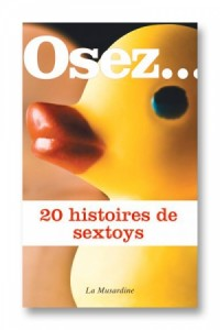 Osez 20 histoires de sextoys La musardine