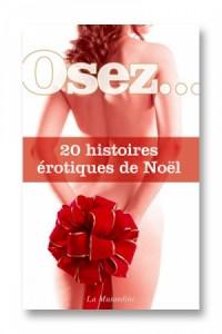 Osez 20 histoires érotiques de Noel La musardine