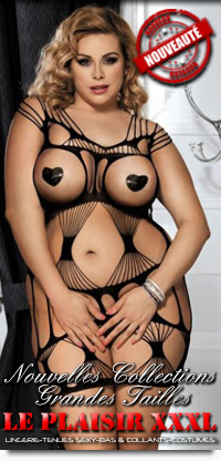Nouvelles Collections Grandes Tailles Sexy et Coquine